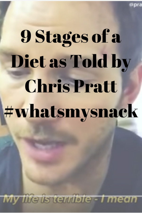 9 stages of a diet as told by Chris Pratt #whatsmysnack