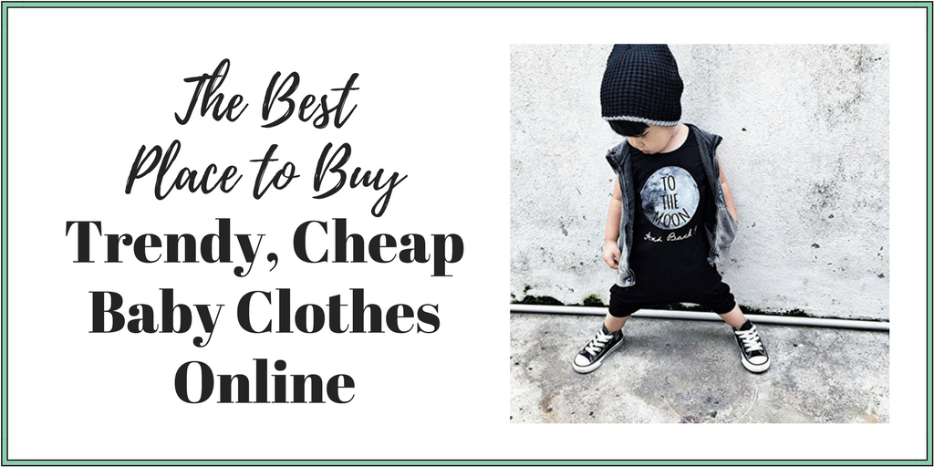 638d13ad9 The Best Trendy, Cheap Baby Clothes Online