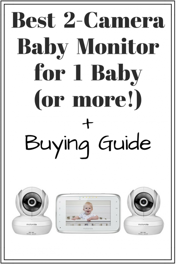 Best 2-Camera Baby Monitor for 1 Baby (or more!) + Buying Guide