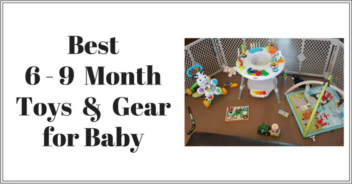Best 6-9 Month Toys & Gear for Baby