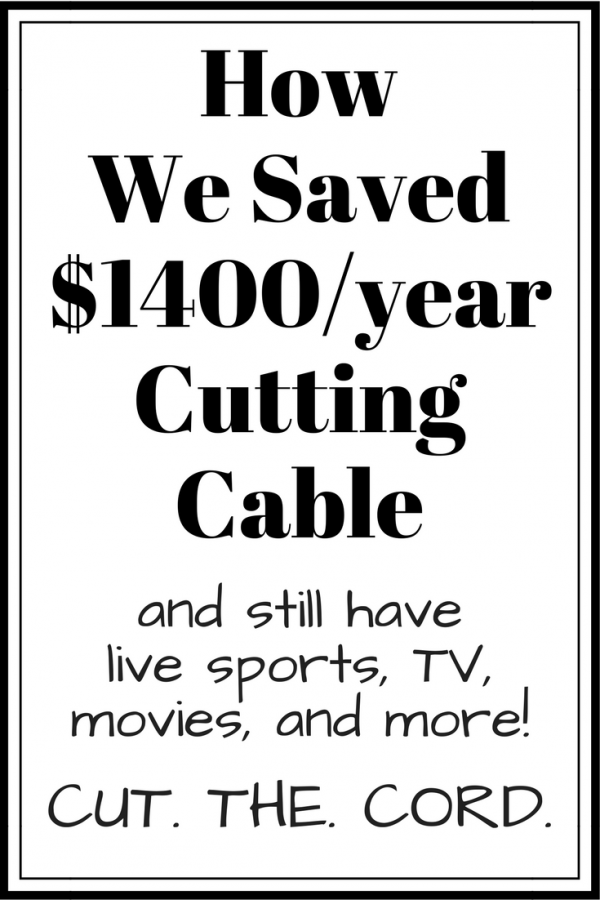 How we saved $1400 a year cutting cable and still have HD cable alternatives for sports, live TV, movies, and favorite binge-worthy shows. CUT. THE. CORD.