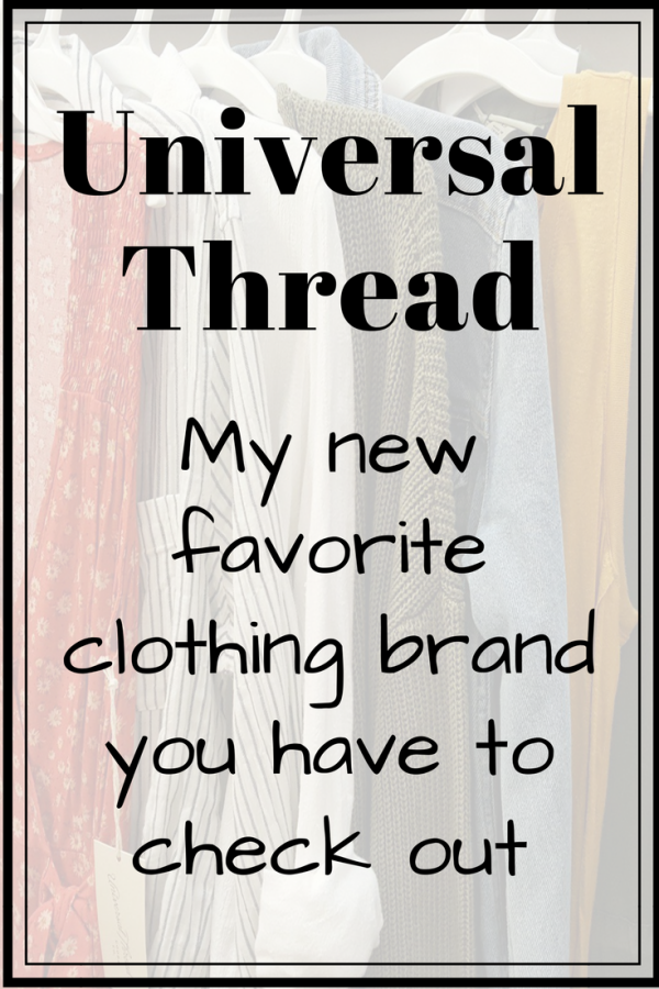 Universal Thread: My New Favorite Brand You Have to Try
