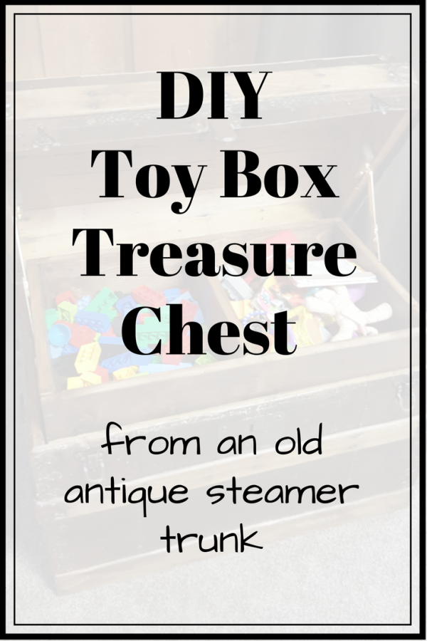 DIY Toy Box Treasure Chest from Antique Steamer Trunk