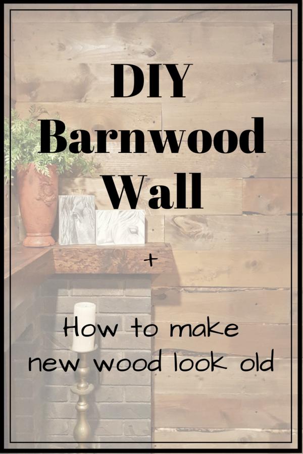 DIY Barnwood Wall + How to Age Wood