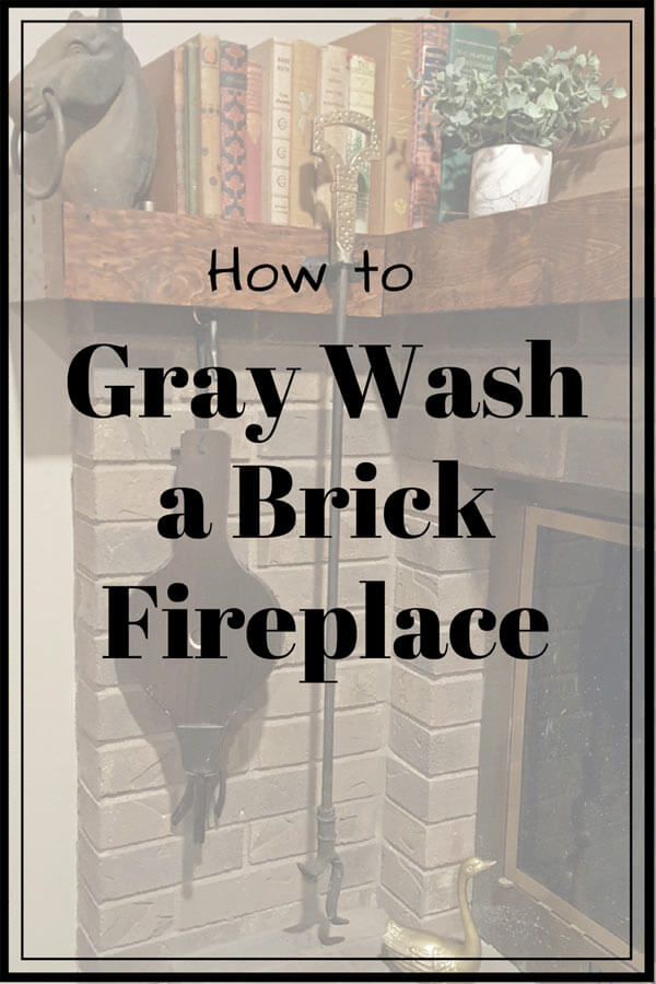 How to Gray Wash a Brick Fireplace