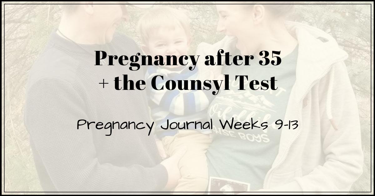 Pregnancy after 35 Counsyl Test pregnancy journal week 9-13