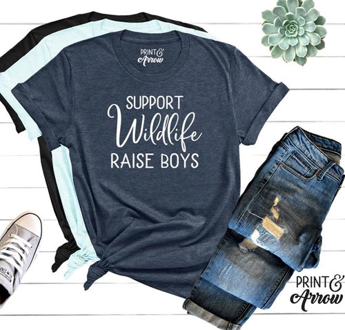 support wildlife raise boys mom shirts