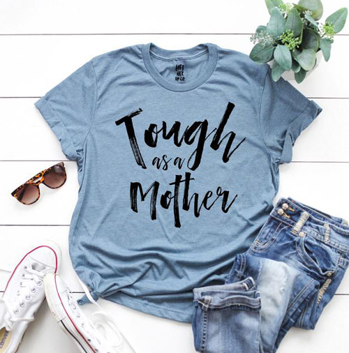 tough as a mother shirt