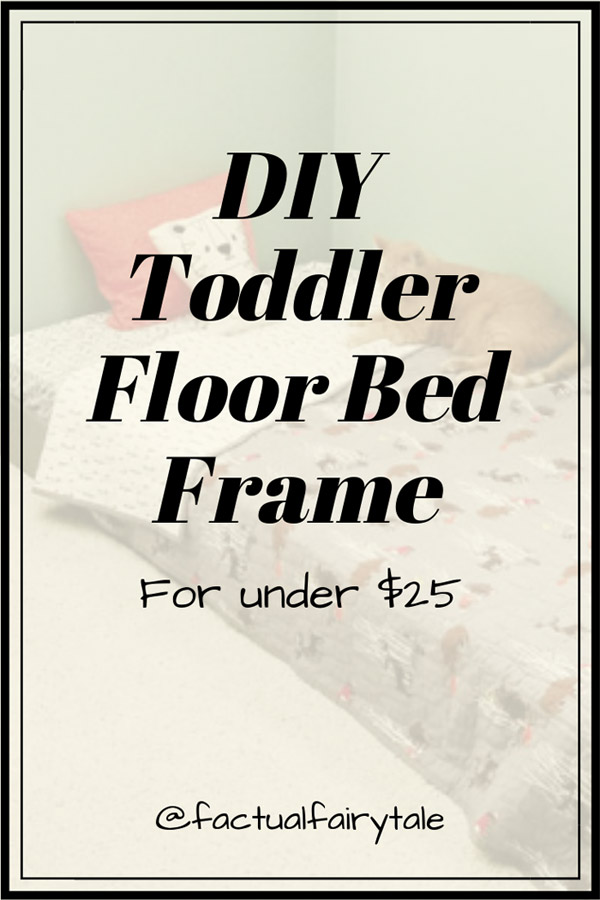DIY Toddler Floor Bed Frame