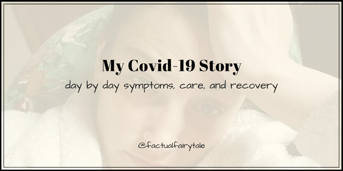 My Covid-19 Story: Symptoms, Care, and Recovery